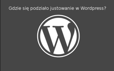 Gdzie zniknęło justowanie w WordPress?