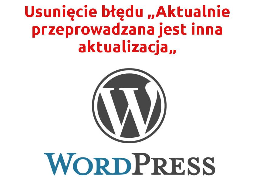 """[WordPress] Błąd podczas aktualizacji – """"Aktualnie przeprowadzana jest inna aktualizacja"""""""
