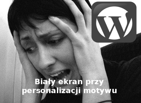 [WordPress] Personalizacja motywu i biały ekran